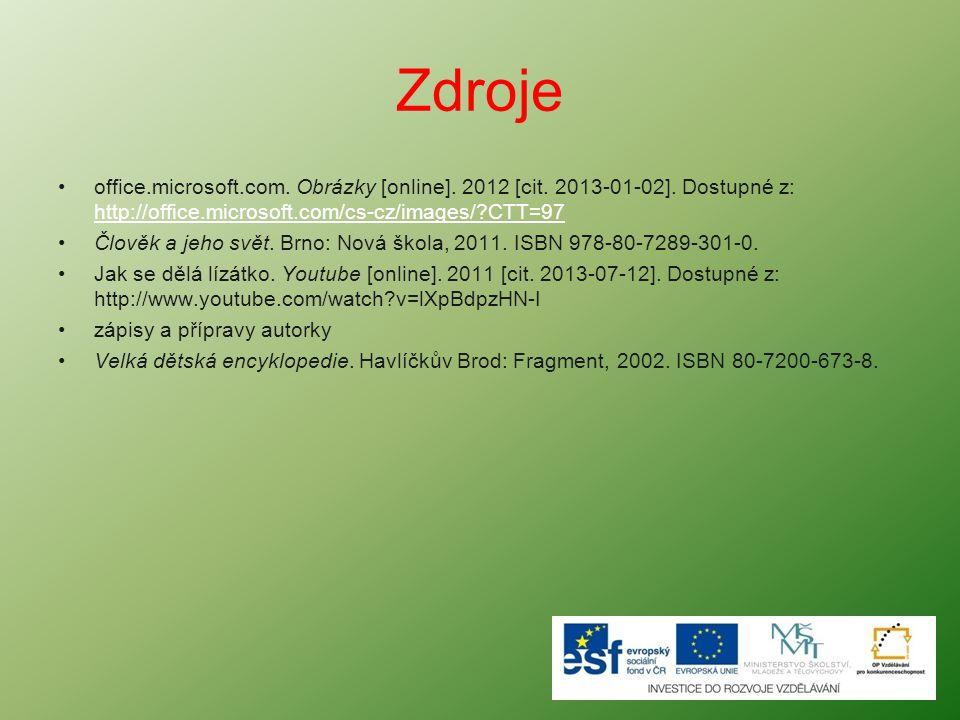Zdroje office.microsoft.com. Obrázky [online]. 2012 [cit. 2013-01-02]. Dostupné z: http://office.microsoft.com/cs-cz/images/ CTT=97.